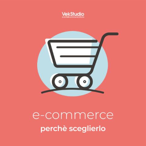 e-commerce, perchè sceglierlo
